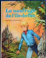 André Lefèvre - Le Naufragé De L' Île De Feu - Éditions Touret - ( 1974 ) . - Bücher, Zeitschriften, Comics