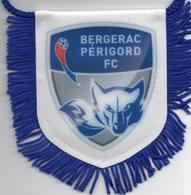 Fanion De  BERGERAC Périgord FC - Habillement, Souvenirs & Autres
