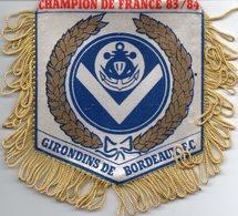 Fanion Des Girondins De Bordeaux Champion De France 83/84 - Habillement, Souvenirs & Autres