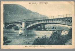 CPA 73 - Montmélian - Le Pont Sur L'Isère - Montmelian