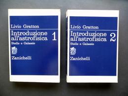 Introduzione All'Astrofisica Stelle E Galassie Gratton Zanichelli 1982 2 Volumi - Books, Magazines, Comics