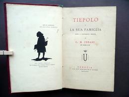 Tiepolo E La Sua Famiglia G. M. Urbani Kirchmayr E Scozzi Venezia 1879 Raro - Sin Clasificación
