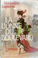 La Lionne Du Boulevard Dédicacé Par Alexandra Lapierre (ISBN 2221010183 EAN 9782221010181) - Livres, BD, Revues