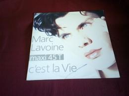 MARC LAVOINE  °  C'EST LA VIE - 45 T - Maxi-Single
