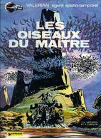 """VALERIAN   """" LES OISEAUX DU MAITRE """" DARGAUD DE 1983 - Valérian"""