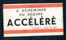 """Etiquette Pour Envoi Postal Par Train - Années 40 """"A Acheminer En Régime Accéléré"""" SNCF - Titres De Transport"""