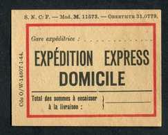 """Etiquette Pour Envoi Postal Par Train - 1944 """"Expédition Express Domicile"""" SNCF - Titres De Transport"""