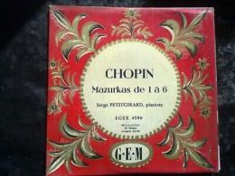 Chopin: Mazurkas De 1 à 6, Serge Petitgirard, Pianiste/ 45T GEM EGEX 4506 - Klassik