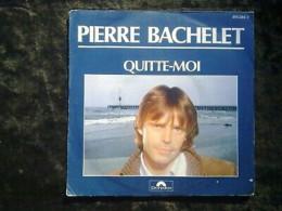 Pierre Bachelet: Quitte-moi/ 45t Polydor 815 284-7 - Vinyl-Schallplatten