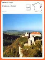 39 CHATEAU CHALON  Jura FRANCHE COMTE Géographie Fiche Illustrée Documentée - Géographie