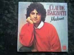 Claude Barzotti: Madame/ 45t Déesse DPX 792 - Vinyl Records