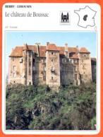 23 LE CHATEAU DE BOUSSAC Creuse  BERRY LIMOUSIN Géographie Fiche Illustrée Documentée - Géographie
