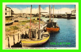 GASPÉ, QUÉBEC - FISHING BOATS AT CAPE COVE - C. L. C. - C.N.R. PHOTO - - Gaspé