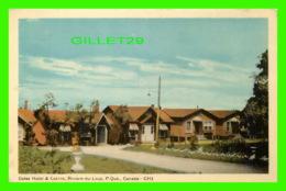 RIVIÈRE DU LOUP, QUÉBEC - COTES HOTEL & CABINS - C.H. - CIRCULÉE - - Quebec
