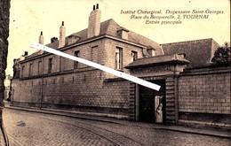Institut Chirurgical. Dispensaire Saint Georges - Place Du Becquerelle - TOURNAI - Entrée Principale - Doornik