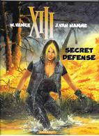 """XIII  """" SECRET DEFENCE """" DARGAUD  E-O  DE 2000 - XIII"""