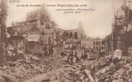 LOUVAIN - La Rue De Bruxelles - Destructions Allemandes - Guerre 1914 - Leuven