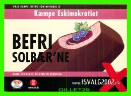 PUBLICITÉ, ADVERTISING - KAEMPE ESKIMOKRATIET - BEFRI SOLBAER'NE, 2002 - GO-CARD No 6131 - - Publicité