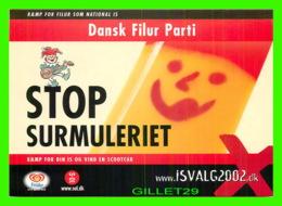PUBLICITÉ, ADVERTISING - DANSK FILUR PARTI - STOP SURMULERIET, 2002 - GO-CARD No 6128 -- - Publicité