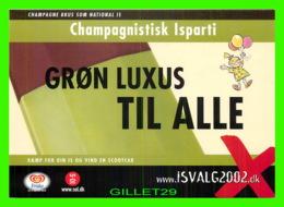 PUBLICITÉ, ADVERTISING - CHAMPAGNISTISK ISPARTI - GRON LUXUS TIL ALLE, 2002 - GO-CARD No 6130 - - Publicité