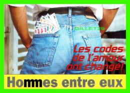 PUBLICITÉ, ADVERTISING - HOMMES ENTRE EUX - LES CODES DE L'AMOUR ONT CHANGÉ ! - - Publicité