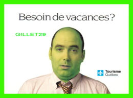 PUBLICITÉ, ADVERTISING -TOURISME QUÉBEC - BESOIN DE VACANCES  - ZOOM CARDS - - Publicité