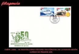 CUBA SPD-FDC. 2006-33 CINCUENTENARIO DE FECHAS HISTÓRICAS DE LA REVOLUCIÓN CUBANA - FDC