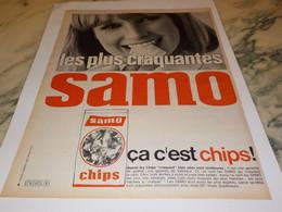 ANCIENNE  PUBLICITE LES PLUS CRAQUANTES CHIPS  DE SAMO  1965 - Advertising