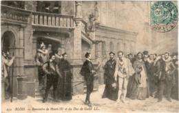 3ΩΤ 447. BLOIS - RECONTRE HENRI III ET DU DUC DE GUISE - Blois