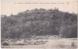 21. BARBIREY-SUR-OUCHE. Ruines Du Château De Marigny. 411 - Altri Comuni