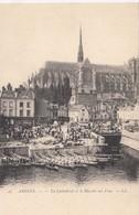 CP , 80 , AMIENS , La Cathédrale Et Le Marché Sur L'eau - Amiens