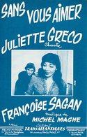 PARTITION JULIETTE GRECO CHANTE FRANCOISE SAGAN - SANS VOUS AIMER - 1956 - MICHEL MAGNE - EXC ETAT COMME NEUF - - Music & Instruments