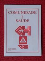 CALENDARIO DE BOLSILLO MANO PORTUGAL PORTUGUESE CALENDAR 1991 COMUNIDADE E SAÚDE CENTRO HOSPITALAR DE GAIA DOS HOSPITAIS - Tamaño Pequeño : 1991-00