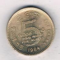 5 RUPEES 1984 SRI LANKA /1607/ - Sri Lanka