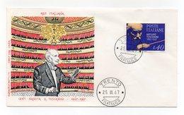 Italia - 1967 -  Centenario Della Nascita Di Arturo Toscanini- Con Doppio Annullo Filatelico - (FDC14314) - 1946-.. Republiek