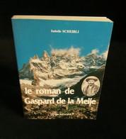 ( Alpinisme Montagne ) LE ROMAN DE GASPARD DE LA MEIJE Isabelle SCHEIBLI 1984 - Sport