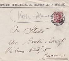 BUSTA VIAGGIATA - BERGAMO CONSIGLIO DI DISCIPLINA DEI PROCURATORI IN BERGAMO - VIAGGIATA DA BERGAMO PER CREMONA - 1900-44 Vittorio Emanuele III