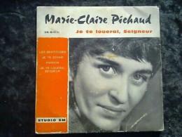 Marie-Claire Pichaud: Je Te Louerai, Seigneur/ 45t Studio SM 45-13 - Klassik