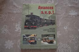 Avancez Svp! Cent Ans D'histoire Vicinale En Belgique 1985 Train Tram Bus Gare Sncv Tramway S.V.P. Thuin Lobbes - Cultura