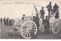 CPA ARTILLERIE FRANCAISE - CAMPAGNE DE 1914 - POSTE D' OBSERVATION DE L' OFFICIER DIRIGEANT LE TIR - Guerra 1914-18