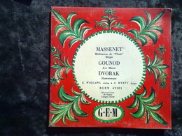 Massenet: Méditation De Thaïs-Gounod: Ave Maria/ 45t GEM Egex 45103 - Klassik