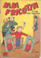 BIBI FRICOTIN Et Les Faux Tableaux - Bibi Fricotin