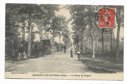 SOLIGNY Les ETANGS 1909 Route De Nogent AUBE  Romilly Méry Sur Seine Bray Villenauxe La Grande Marcilly Le Hayer Troyes - Autres Communes