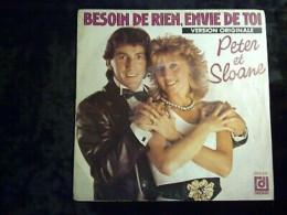 Peter Et Sloane: Besoin De Rien, Envie De Toi/ 45T Déesse DPX 818 - Sonstige - Englische Musik