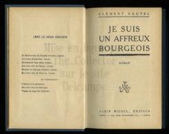 A Saisir - Livre - Je Suis Un Affreux Bourgeois De Clement Vautrel - Albin Michel - Editeur - Voir Photos - Livres, BD, Revues