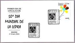 DIA MUNDIAL DE LA LEPRA - WORLD DAY LEPROXY. SPD/FDC Madrid 2003 - Enfermedades