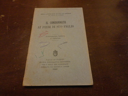 PICCOLE LETT. EDITE DAI FIGLI DEI CARCERATI IN VALLE DI POMPEI-IL CONDANNATO AI PIEDI DI SUO FIGLIO-1923 - Vecchi Documenti