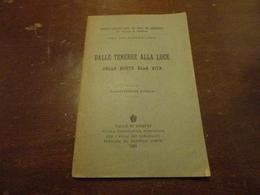 PICCOLE LETT. EDITE DAI FIGLI DEI CARCERATI IN VALLE DI POMPEI-DALLE TENEBRE ALLA LUCE DALLA MORTE ALLA VITA-1921 - Vecchi Documenti