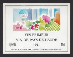 Etiquettes De Vin  De Pays De L'Aude  1991  -  Thème Ballon Montgolfière  -  Vins Fromaget à Vivonne  (86) - Mongolfiere
