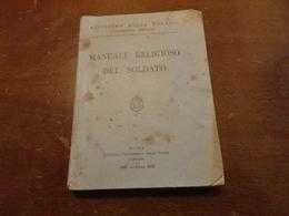 MINISTERO DELLA GUERRA ORDINARIATO MILITARE-MANUALE DEL SOLDATO-1941 - Riviste & Giornali